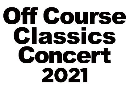 オフコース・クラシックス・コンサート2021「NEXTのテーマ ~僕等がいた~」「眠れぬ夜」「私の願い」「秋の気配」「時に愛は」「いくつもの星の下で」新たな選曲に追加、ツアー演出構成も決定!