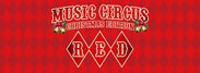 『RED by MUSIC CIRCUS』2
